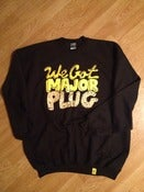 "Image of WE GOT MAJOR PLUG ""CREWNECK"""