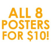 Image of 8 Posters for $10! Poster Pack!