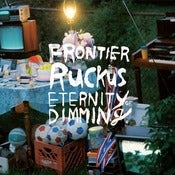 Image of FRONTIER RUCKUS 'Eternity Of Dimming'