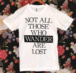 Image of 'Those Who Wander' Shirt