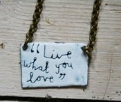 "Image of ""live what you love' quote necklace"