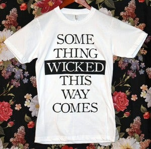 Image of 'Something Wicked This Way Comes' Shirt