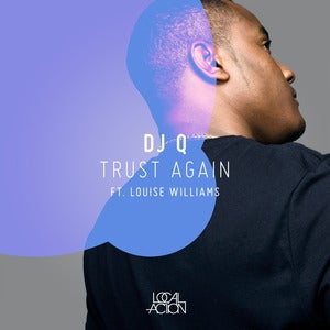 Image of DJ Q - Trust Again (feat. Louise Williams)