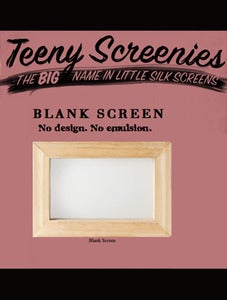 Image of Teeny Screenies - The Biggest name in little silk screens - Blank Screen