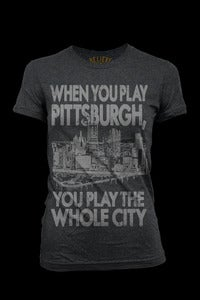 Image of When You Play Pittsburgh... Womens