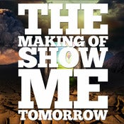 Image of The Making of Show Me Tomorrow Digital Documentary
