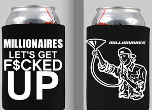 "Image of Millionaires ""LET'S GET F$CKED UP"" Koozie"