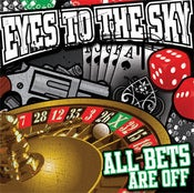 "Image of EYES TO THE SKY ""ALL BETS ARE OFF"" CD"