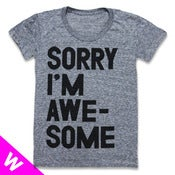 Image of SORRY IM AWESOME (WOMEN)
