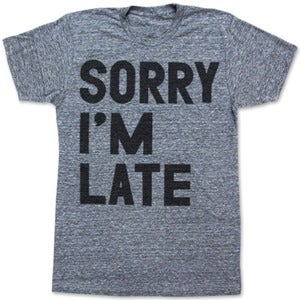 Image of SORRY IM LATE