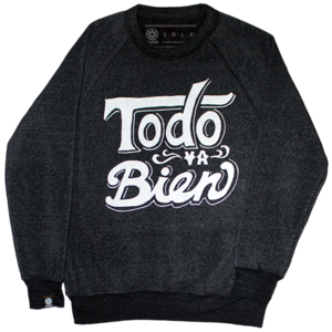 Image of TODO VA BIEN Unisex Sweatshirt