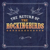 Image of  THE ROCKINGBIRDS 'The Return Of The Rockingbirds'