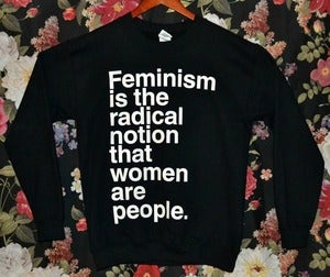 Image of 'Feminism is the Radical Notion' Charity Sweater