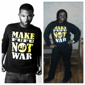 Image of Make Fufu Not War Unisex Jumper