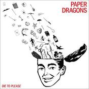 Image of Paper Dragons - Die To Please LP