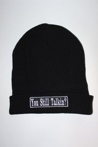 Image of You Sill Talkin'? Beanie