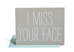 Image of I Miss Your Face