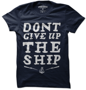 Image of DONT GIVE UP THE SHIP