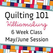 Image of Quilting 101 - May/June