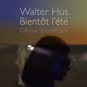 Image of Bientôt l'été Soundtrack by Walter Hus