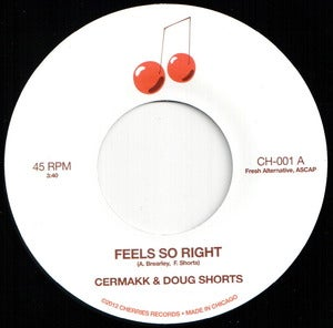 "Image of CH-001 CERMAKK & DOUG SHORTS Feels So Right b/w Love's Gone Wrong 7"" Vinyl SOLD OUT"