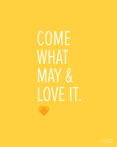 Image of Come What May and Love It - Printable PDF