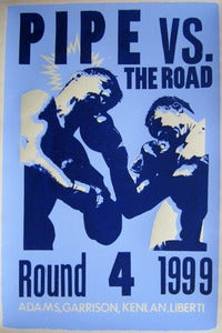 Image of Pipe vs. The Road - Round 4 1999