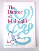 Image of &quot;The dancer at midnight&quot; zine by Aidan Koch