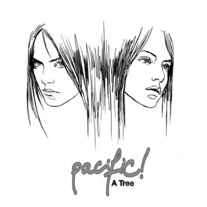Image of PACIFIC! - 'A TREE' 7""