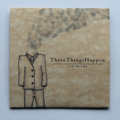 Image of Ian Miles - These Things Happen