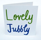 Image of Lovely Jubbly Greetings Card