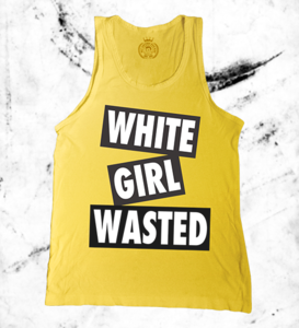 Image of White Girl Wasted Tank Top