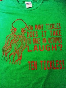 Image of HOW MANY TICKLES TO MAKE AN OCTOPUS LAUGH T-SHIRT