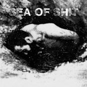 Image of SEA OF SHIT s/t 7""