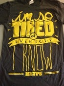 Image of I'm so tired of everyone I know tee