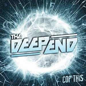 "Image of The Deep End - ""Cop This"" CD"