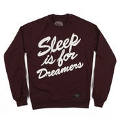 Image of Sleep is for Dreamers Maroon Crew