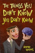 Image of The THINGS YOU DON'T KNOW YOU DON'T KNOW book (autographed)