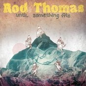 Image of Archive : Rod Thomas 'Until Something Fits' mini album