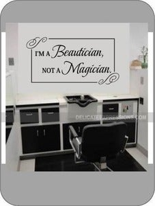 Image of I'm a Beautician, not a Magician.
