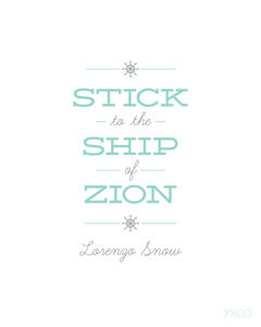 Image of Stick to the Ship of Zion - Lorenzo Snow - Printable PDF
