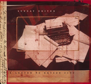 Image of Sunday Driver &quot;A Letter To Bryson City&quot; CD