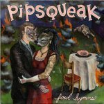 Image of Pipsqueak - Fowl Hymns LP