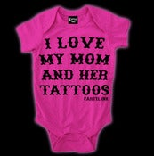Image of I Love My Mom and Her Tattoos Onesie Style # 2005