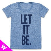 Image of LET IT BE. (WOMEN)