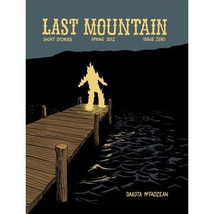 Image of Dakota McFadzean &quot;Last Mountain Issue Zero&quot;