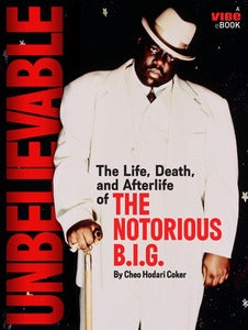 Image of Unbelievable the Life, Death And Afterlife of The Notorious B.I.G.