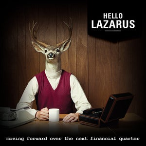 Image of Hello Lazarus - Moving Forward Over The Next Financial Quarter