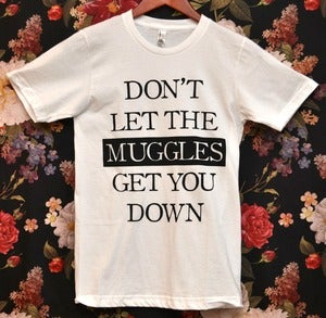 Image of 'Don't Let the Muggles' Shirt