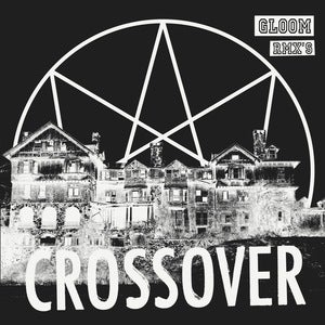 Image of Crossover - Gloom Rmx's (dsr040LP) - LP + CD - limited edition - 100 copies only